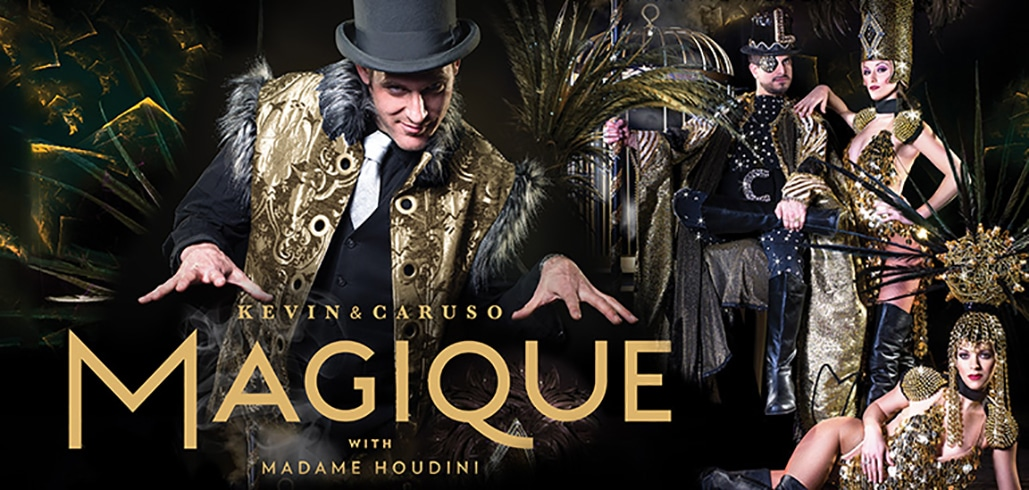 """Kevin & Caruso """"Magique"""" with special guest Madame Houdini"""